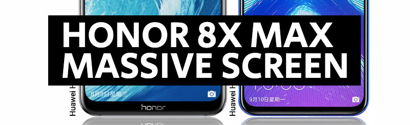Honor 8X Max and 8X smartphones